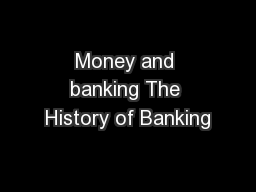 Money and banking The History of Banking