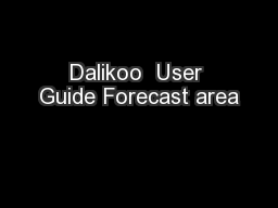Dalikoo  User Guide Forecast area