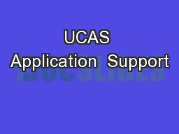 UCAS Application  Support PowerPoint PPT Presentation