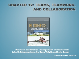 Chapter 12: Teams, Teamwork, and Collaboration