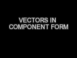 VECTORS IN COMPONENT FORM