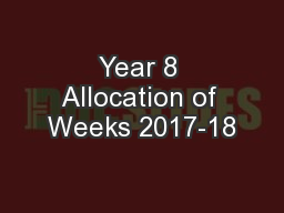 Year 8 Allocation of Weeks 2017-18
