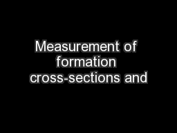 Measurement of formation cross-sections and