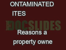 ON ONTAMINATED ITES                                    Reasons a property owne