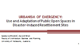 URBANISM OF EMERGENCY:  Use and Adaptation of Public Open Spaces in Disaster-induced Resettlement S