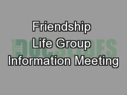 Friendship Life Group Information Meeting