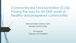 Community-led Total Sanitation (CLTS): Fast tracking an ODF world of healthy and prosperous communi