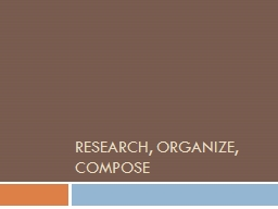 Research, organize, compose