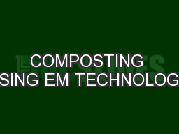 COMPOSTING USING EM TECHNOLOGY