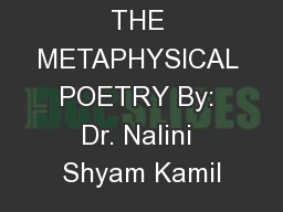 THE METAPHYSICAL POETRY By: Dr. Nalini Shyam Kamil