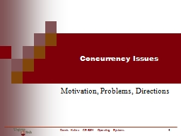 Concurrency Issues Motivation, Problems, Directions