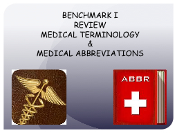 BENCHMARK I REVIEW MEDICAL TERMINOLOGY PowerPoint PPT Presentation