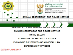 BRIEFING BY SOUTH AFRICAN POLICE SERVICE &