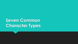 Seven Common  Character Types PowerPoint PPT Presentation