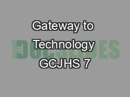 Gateway to Technology GCJHS 7 PowerPoint PPT Presentation