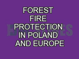 FOREST FIRE PROTECTION IN POLAND AND EUROPE