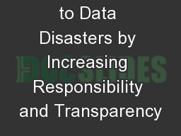 Responding to Data Disasters by Increasing Responsibility and Transparency