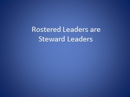 Rostered Leaders are  Steward Leaders PowerPoint PPT Presentation