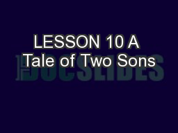 LESSON 10 A Tale of Two Sons