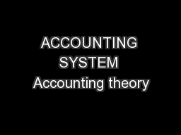ACCOUNTING SYSTEM Accounting theory