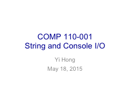 COMP 110-001 String and Console I/O PowerPoint PPT Presentation