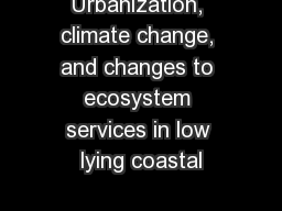 Urbanization, climate change, and changes to ecosystem services in low lying coastal