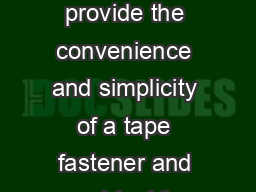 Tapes Technical Data August     Product Description M VHB Tapes provide the convenience and simplicity of a tape fastener and are ideal for use in many interior and exterior bonding applications