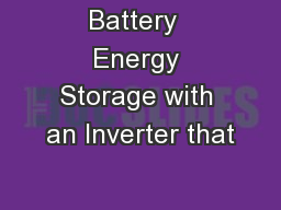 Battery  Energy Storage with an Inverter that