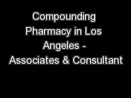 Compounding Pharmacy in Los Angeles - Associates & Consultant