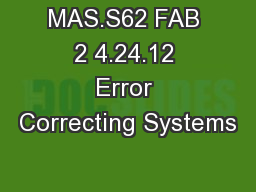 MAS.S62 FAB 2 4.24.12 Error Correcting Systems