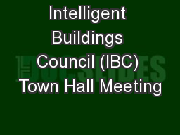 Intelligent Buildings Council (IBC) Town Hall Meeting