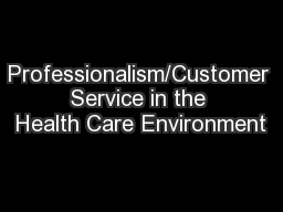 professionalism customer service in the health care environment
