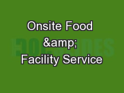 Onsite Food & Facility Service