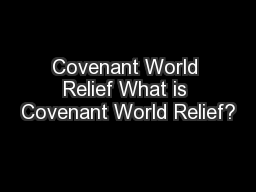 Covenant World Relief What is Covenant World Relief?