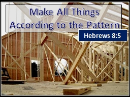 Make All Things      According to the Pattern