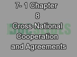 7- 1 Chapter  8 Cross-National Cooperation and Agreements PowerPoint PPT Presentation