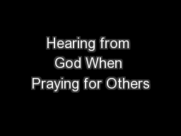 Hearing from God When Praying for Others