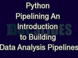 Python Pipelining An Introduction to Building Data Analysis Pipelines