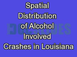 Spatial Distribution of Alcohol Involved Crashes in Louisiana