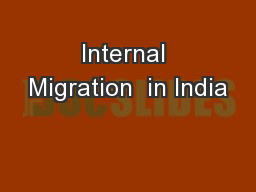 Internal Migration  in India PowerPoint PPT Presentation
