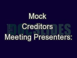 Mock Creditors Meeting Presenters: