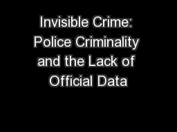 Invisible Crime: Police Criminality and the Lack of Official Data