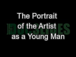 The Portrait of the Artist as a Young Man PowerPoint PPT Presentation