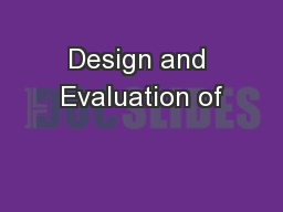Design and Evaluation of