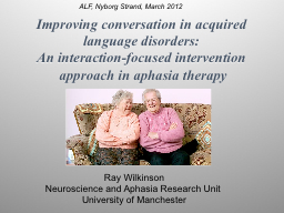 Improving conversation in acquired language disorders: An interaction-focused intervention appro PowerPoint PPT Presentation