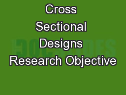 Cross Sectional Designs Research Objective