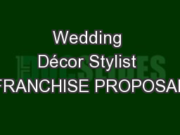 Wedding Décor Stylist FRANCHISE PROPOSAL