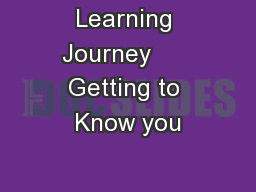 Learning Journey      Getting to Know you PowerPoint PPT Presentation