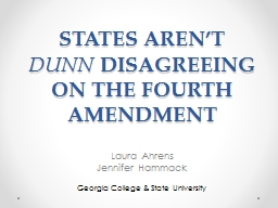 STATES AREN'T  DUNN  DISAGREEING ON THE FOURTH AMENDMENT PowerPoint PPT Presentation