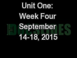 Unit One: Week Four September 14-18, 2015